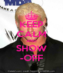 KEEP CALM AND SHOW -OFF - Personalised Poster A4 size