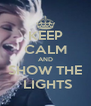 KEEP CALM AND SHOW THE  LIGHTS - Personalised Poster A4 size
