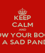 KEEP CALM AND SHOW YOUR BOOBS TO A SAD PANDA - Personalised Poster A4 size