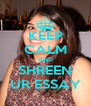 KEEP CALM AND SHREEN UR ESSAY - Personalised Poster A4 size