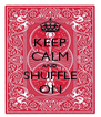 KEEP CALM AND SHUFFLE ON - Personalised Poster A4 size
