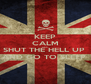 KEEP CALM AND SHUT THE HELL UP  AND GO TO SLEEP  - Personalised Poster A4 size