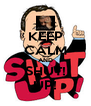 KEEP CALM AND SHUT! UP! - Personalised Poster A4 size