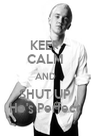 KEEP CALM AND SHUT UP He's Perfect - Personalised Poster A4 size