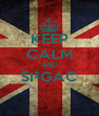 KEEP CALM AND SI²GAC  - Personalised Poster A4 size