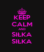 KEEP CALM AND SIŁKA SIŁKA - Personalised Poster A4 size