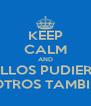 KEEP CALM AND SI ELLOS PUDIERON NOSOTROS TAMBIÉN...!!! - Personalised Poster A4 size
