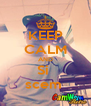 KEEP CALM AND Si  scem  - Personalised Poster A4 size