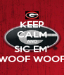 KEEP CALM AND SIC EM' WOOF WOOF - Personalised Poster A4 size