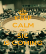 KEEP CALM AND SIC IS COMING - Personalised Poster A4 size