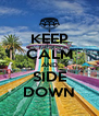 KEEP CALM AND SIDE DOWN - Personalised Poster A4 size