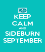 KEEP CALM AND SIDEBURN SEPTEMBER - Personalised Poster A4 size