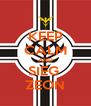 KEEP CALM AND SIEG  ZEON - Personalised Poster A4 size