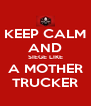 KEEP CALM AND SIEGE LIKE A MOTHER TRUCKER - Personalised Poster A4 size