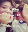 KEEP CALM AND Siempre Juntos. - Personalised Poster A4 size