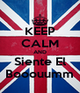 KEEP CALM AND Siente El Booouumm - Personalised Poster A4 size