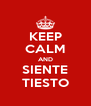KEEP CALM AND SIENTE TIESTO - Personalised Poster A4 size