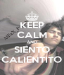 KEEP CALM AND SIENTO CALIENTITO - Personalised Poster A4 size