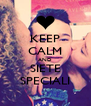 KEEP CALM AND SIETE SPECIALI - Personalised Poster A4 size