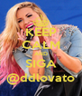 KEEP CALM AND SIGA @ddlovato - Personalised Poster A4 size