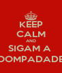 KEEP CALM AND SIGAM A  @OOMPADADEMI - Personalised Poster A4 size