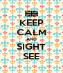 KEEP CALM AND SIGHT SEE - Personalised Poster A4 size