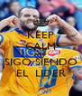 KEEP CALM AND SIGO SIENDO EL  LIDER - Personalised Poster A4 size