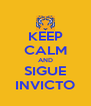 KEEP CALM AND SIGUE INVICTO - Personalised Poster A4 size