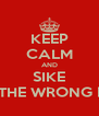 KEEP CALM AND SIKE THATS THE WRONG POSTER - Personalised Poster A4 size