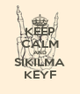 KEEP CALM AND SIKILMA KEYF - Personalised Poster A4 size
