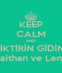 KEEP CALM AND SİKTİRİN GİDİN  Saithan ve Lena - Personalised Poster A4 size