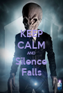 KEEP CALM AND Silence Falls - Personalised Poster A4 size