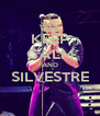 KEEP CALM AND SILVESTRE  - Personalised Poster A4 size