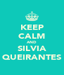 KEEP CALM AND SILVIA QUEIRANTES - Personalised Poster A4 size