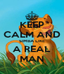KEEP CALM AND SIMBA LIKE A REAL MAN - Personalised Poster A4 size