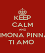 KEEP CALM AND SIMONA PINNA TI AMO  - Personalised Poster A4 size
