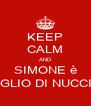 KEEP CALM AND SIMONE è FIGLIO DI NUCCIO - Personalised Poster A4 size