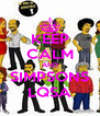 KEEP CALM AND SIMPSONS LQSA - Personalised Poster A4 size