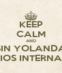KEEP CALM AND SIN YOLANDA ADIOS INTERNADO - Personalised Poster A4 size