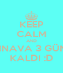 KEEP CALM AND SINAVA 3 GÜN  KALDI :D - Personalised Poster A4 size