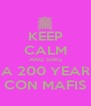 KEEP CALM AND SING A 200 YEAR CON MAFIS - Personalised Poster A4 size