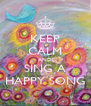 KEEP CALM AND SING A HAPPY SONG - Personalised Poster A4 size