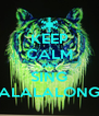 KEEP CALM AND SING ALALALONG - Personalised Poster A4 size