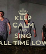 KEEP CALM AND SING ALL TIME LOW - Personalised Poster A4 size