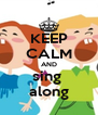 KEEP CALM AND sing  along - Personalised Poster A4 size