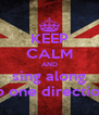KEEP CALM AND sing along to one direction - Personalised Poster A4 size
