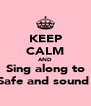 KEEP CALM AND Sing along to Safe and sound  - Personalised Poster A4 size