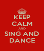 KEEP CALM AND SING AND DANCE - Personalised Poster A4 size