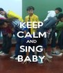 KEEP CALM AND SING BABY - Personalised Poster A4 size