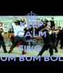 KEEP CALM AND SING  BUM BUM BOLE - Personalised Poster A4 size